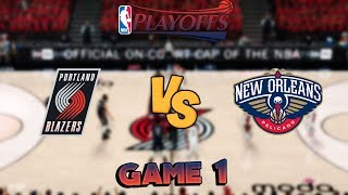 Portland Trail Blazers vs. New Orleans Pelicans - Game 1 - 1st Round - NBA Playoffs! - NBA 2K18