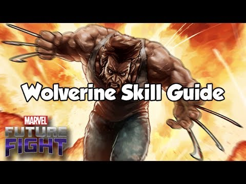 Wolverine Skill Guide (New Segment) - Marvel Future Fight