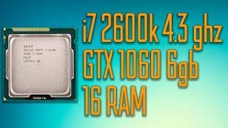 Тесты в играх i7 2600k 4.3ghz + Gtx 1060 6gb + 16 ram