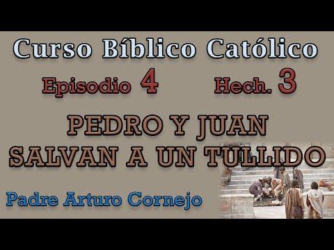 Curso Bíblico Católico - EPISODIO 4 - Hech. 3 - PEDRO Y JUAN SALVAN A UN TULLIDO - Padre Arturo