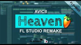 Avicii - Heaven (FL Studio Remake) +FLP/Midi/Accapella