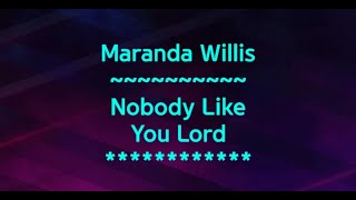 Maranda Willis - Nobody Like You Lord |with Lyrics|
