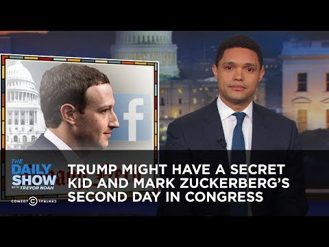 Trump Might Have a Secret Kid and Mark Zuckerbergs Second Day in Congress | The Daily Show