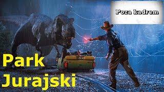 Poza kadrem - Park Jurajski (Jurassic Park)