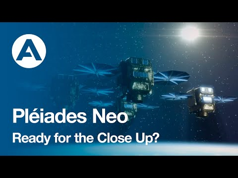 Pléiades Neo: Ready for the Close Up?