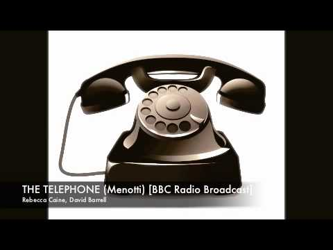 """The Telephone"" {Menotti} (Rebecca Caine, David Barrell) [Part 1 of 2] BBC Radio Broadcast"