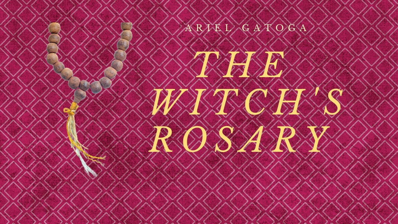 The Witch's Rosary--Seminar with Ariel Gatoga