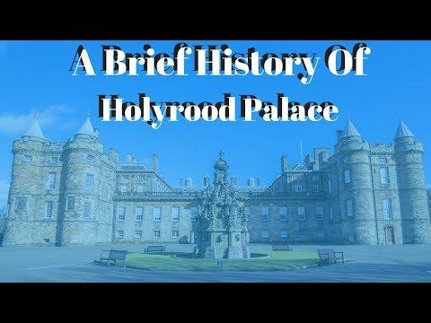 a Brief history of Holyrood Palace