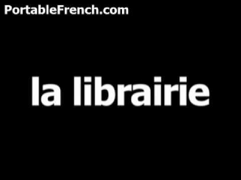 French word for bookstore is la librairie