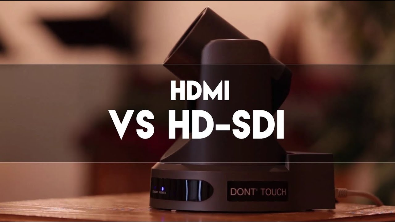 HDMI vs SDI