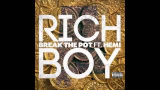 Rich Boy   Break The Pot Feat. Hemi