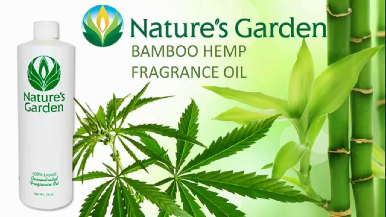 Bamboo Hemp Fragrance Oil Natures Garden Youtube