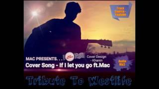 Mac Jeffrey - if i let you go(Westlife Cover)