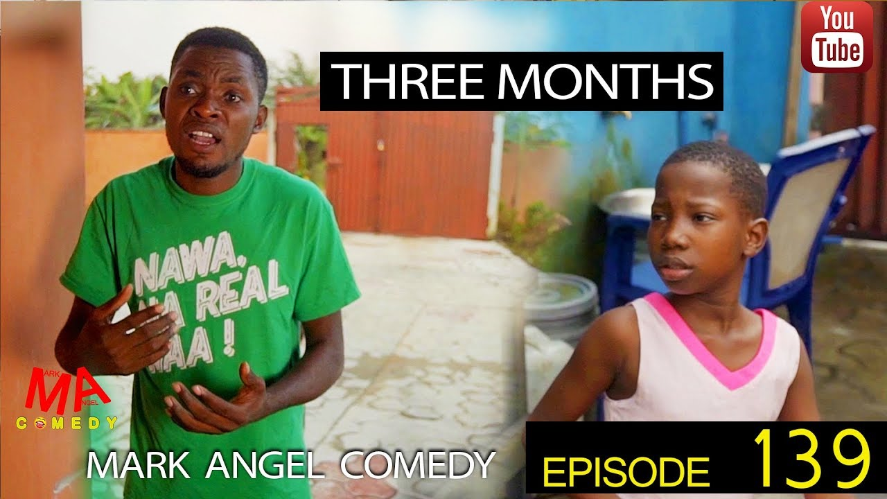 THREE MONTHS (Mark Angel Comedy) (Episode 139)