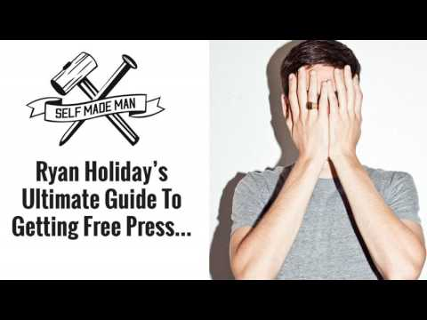 Ryan Holiday's Ultimate Guide To Getting Free Press…