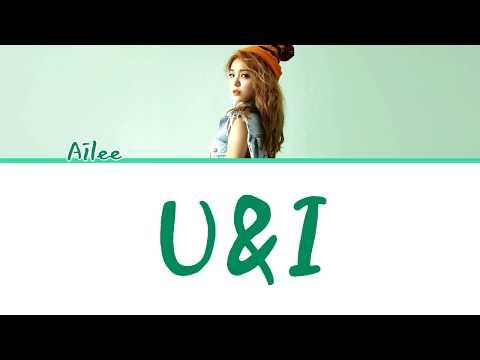 Ailee (에일리) - 'U&I' [Han/Rom/Eng Lyrics]