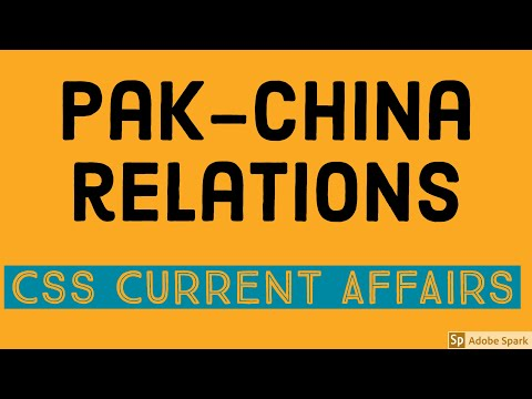 Pak-China Relations (CSS, PMS, IAS, UPSC)