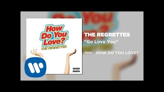 The Regrettes - Go Love You