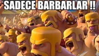 SADECE BARBARLARLA FULL - Clash of Clans