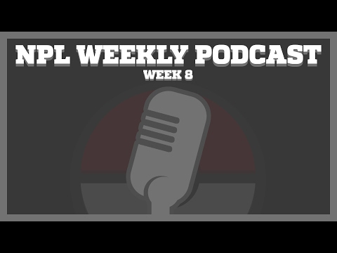 National Pokeball League Week 8 Podcast w/Bird, Jolt and TurboBlaze