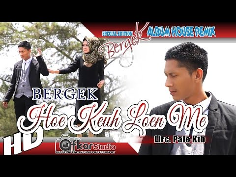 BERGEK - HOE KEUH LOEN ME ( House Remix Special Edition Boh Hate 3 ) HD Quality 2017