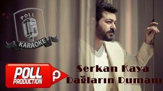 Serkan Kaya - Dağların Dumanı (Son Bir Kez) - (Official Karaoke) Resimi