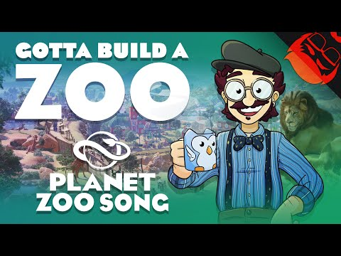 GOTTA BUILD A ZOO | Planet Zoo Song!