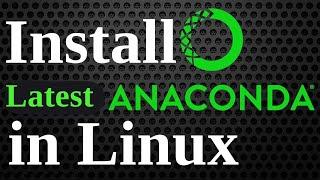 Install Anaconda in Linux | Install Anaconda Python, Jupyter...