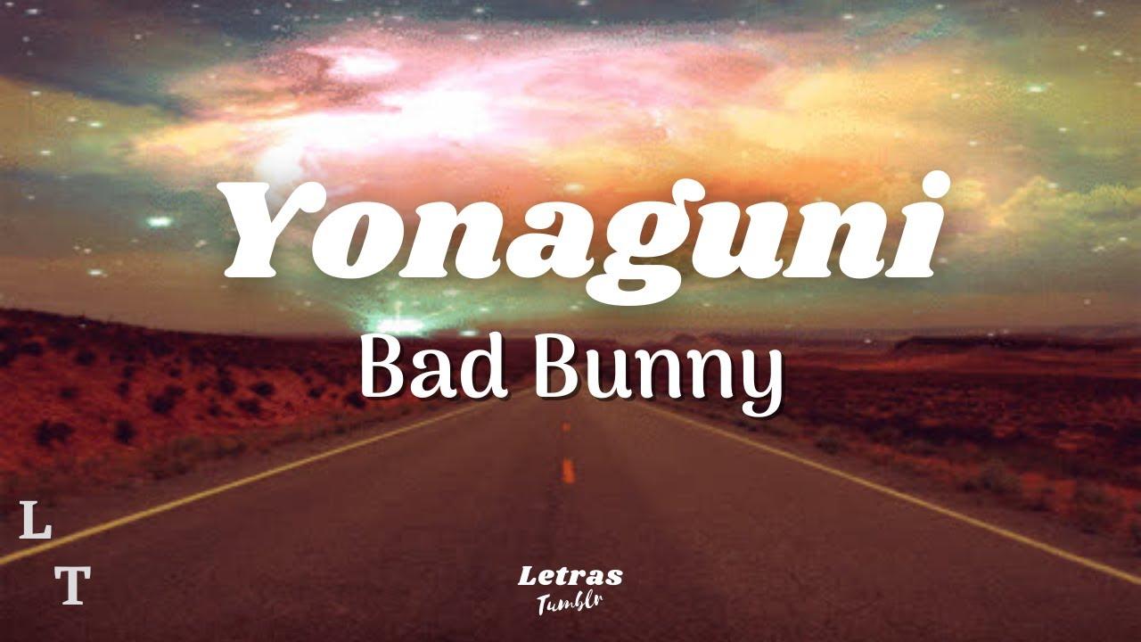 Download Bad Bunny - Yonaguni | (Letra/Lyrics)