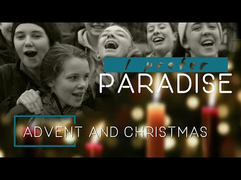 I Prefer Paradise: Advent and Christmas