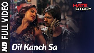 """dil kanch sa"" full video song (hd) hate story 