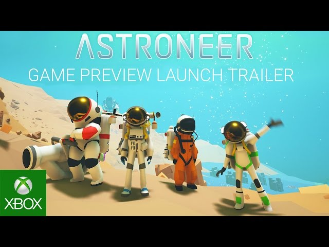 Astroneer - Game Preview Launch Trailer