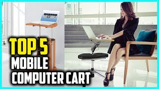 Top 5 Best mobile computer cart in 2018