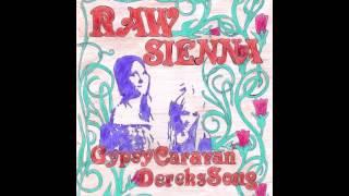 Raw Sienna - Dereks song