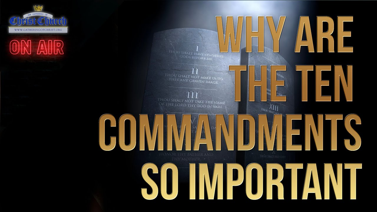 Why are the 10 Commandments so important?