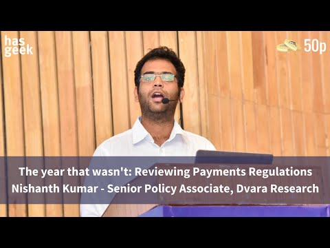 The year that wasn't: Reviewing Payments Regulations - Nishanth Kumar