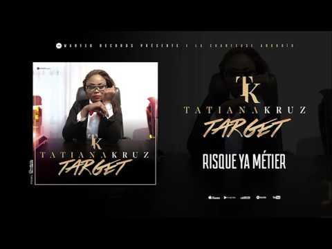Tatiana Kruz - Risque ya Métier ( Audio )
