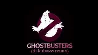 ghostbusters (dj kubosss remix)
