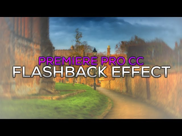 How To: Create a Flashback in Premiere Pro CC 2017 Download