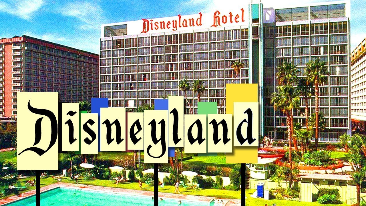 The Disneyland Hotel Wasn't Always Owned by Disney