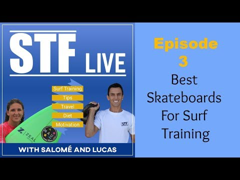 STF Live Episode 3 Best Skateboards For Surf Training | Surf Training Factory