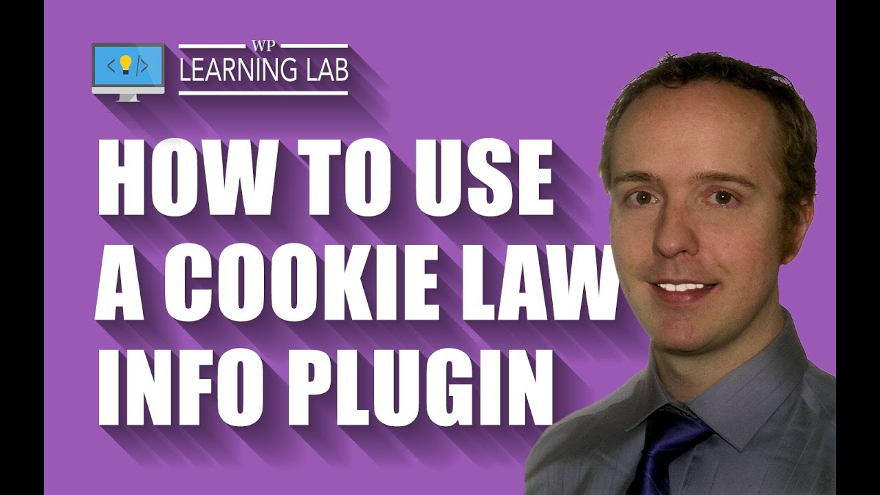 Cookie Law Info Plugin For WordPress - Abide By Local Cookie Laws   WP Learning Lab