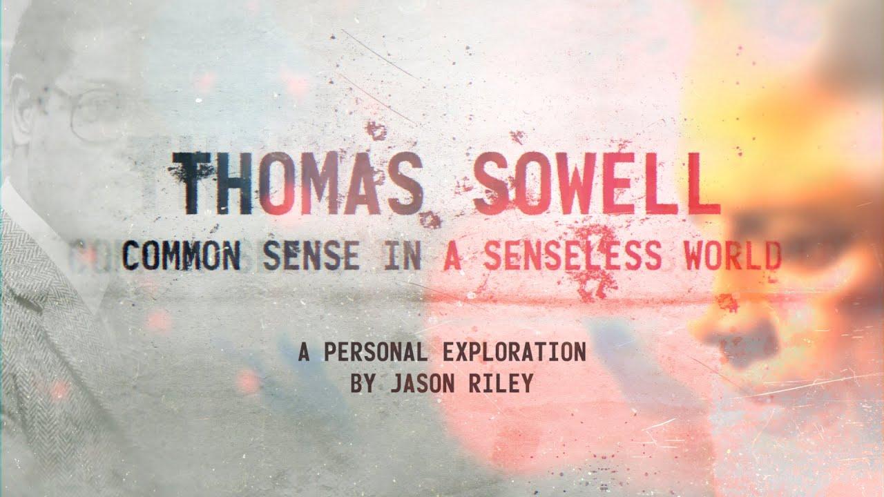Trailer - Thomas Sowell: Common Sense in a Senseless World