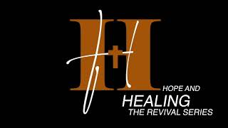 Hope and Healing Revival Series Night 9