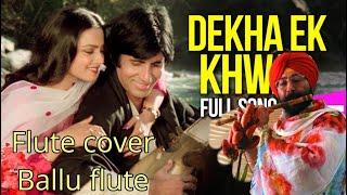 DEKHA EK KHAWAB TO YE SILSILE HUE BY SARDAR Baljinder Singh BALLU FLUTE