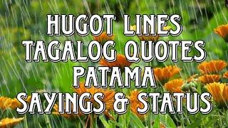 Best Tagalog Hugot Lines | Tagalog Love Quotes | Patama |Sayings & Status