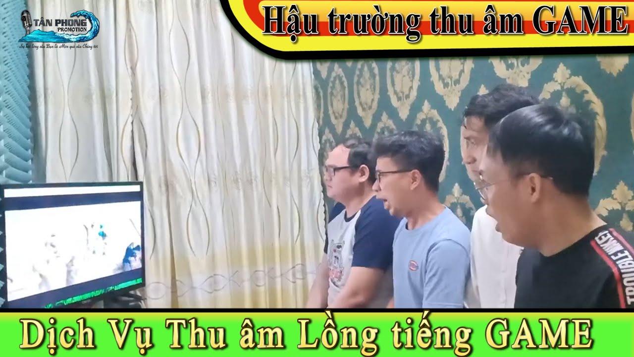 ĐỘT NHẬP HẬU TRƯỜNG LỒNG TIẾNG TRAILER GAME – TÂN PHONG PROMOTION