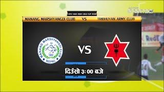 Manang Marshyangdi Club  VS  Tribhuvan Army Club    18th Aaha Rara Gold Cup 2020