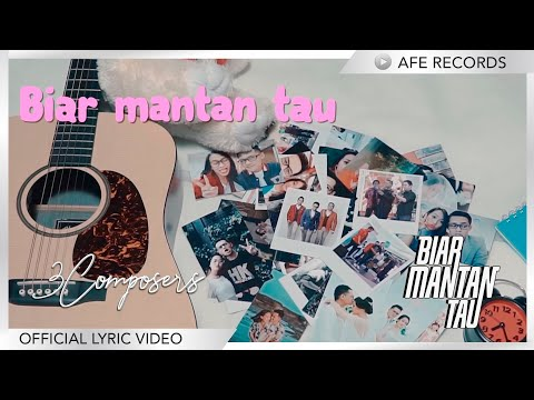 3 Composers - Biar Mantan Tau (Official Lyric Video)