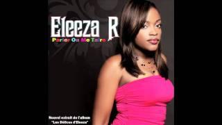 [ZOUK]ELEEZA-PARLER OU ME TAIRE-2010